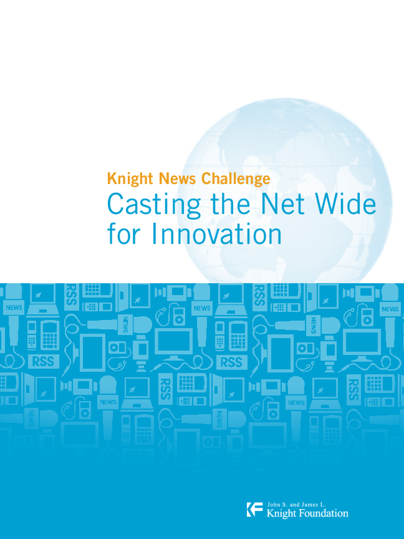 Knight News Challenge: Casting the Net Wide for Innovation