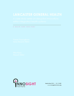 Lancaster General Health: A Case Study on Disruptive Innovations Within Integrated Health Systems