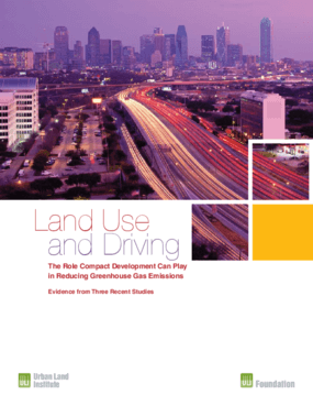 Land Use and Driving: The Role Compact Development Can Play in Reducing Greenhouse Gas Emissions