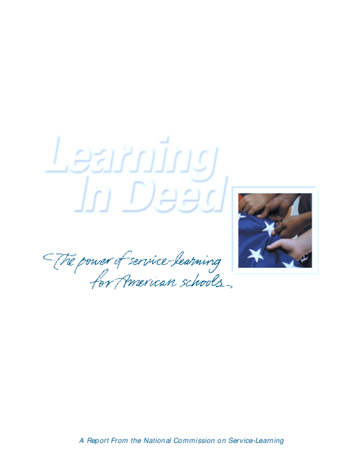 Learning In Deed: The Power of Service-Learning for American Schools