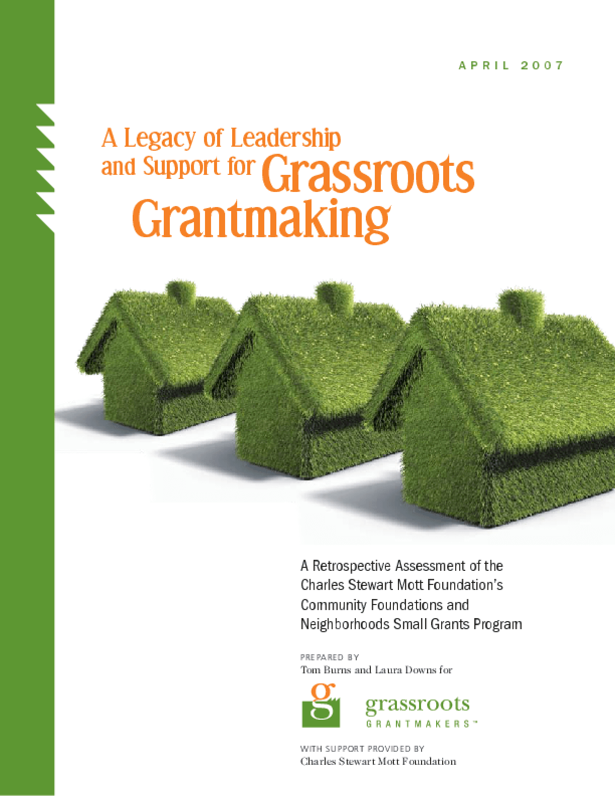 A Legacy of Leadership and Support for Grassroots Grantmaking: A Retrospective Assessment of the Charles Stewart Mott Foundation's Community Foundations and Neighborhoods Small Grants Program