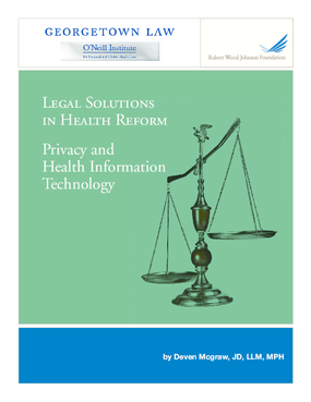 Legal Solutions in Health Reform: Privacy and Health Information Technology