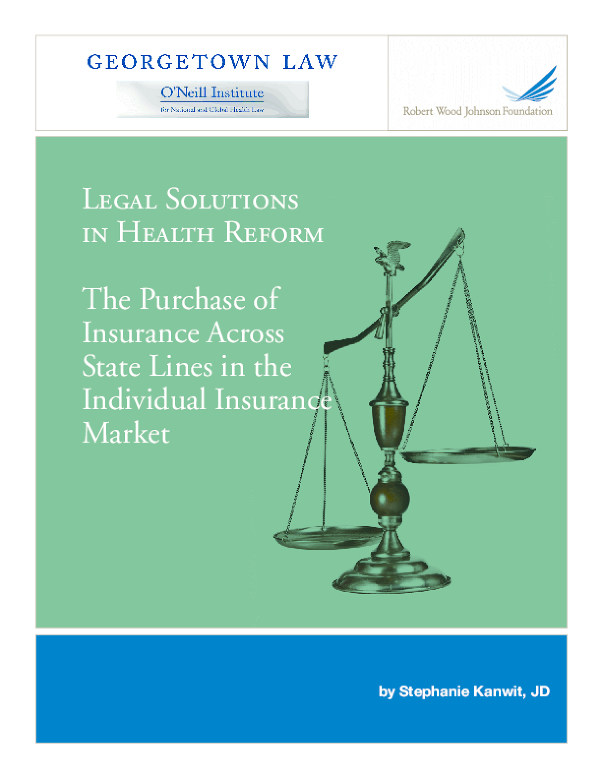 Legal Solutions in Health Reform: The Purchase of Insurance Across State Lines in the Individual Insurance Market