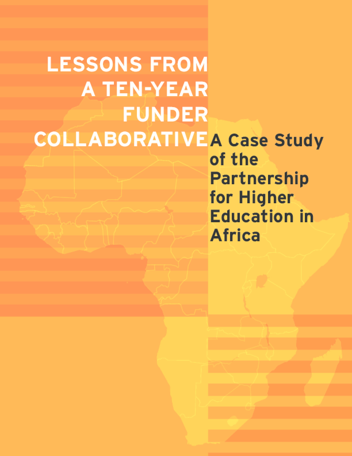 Lessons From a Ten-Year Funder Collaborative: A Case Study of the Partnership for Higher Education in Africa