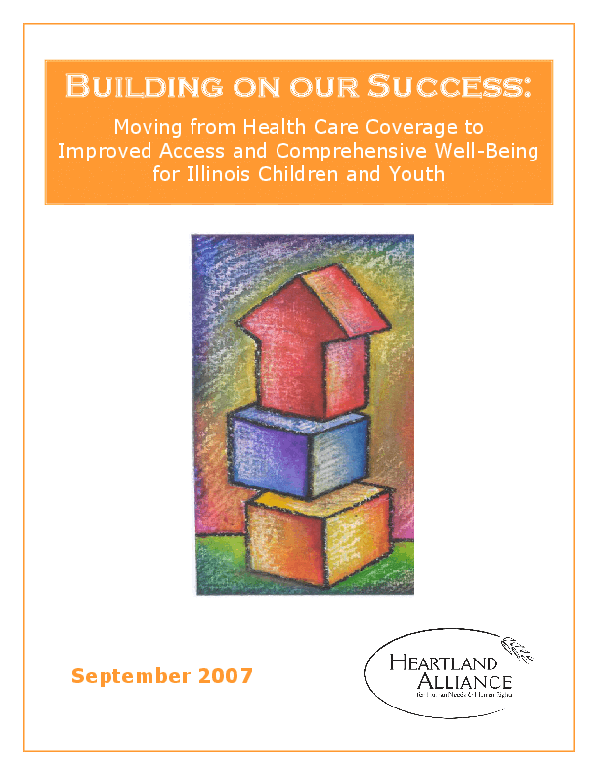 Building on our Success: Moving from Health Care Coverage to Improved Access and Comprehensive Well-Being for Illinois Children and Youth