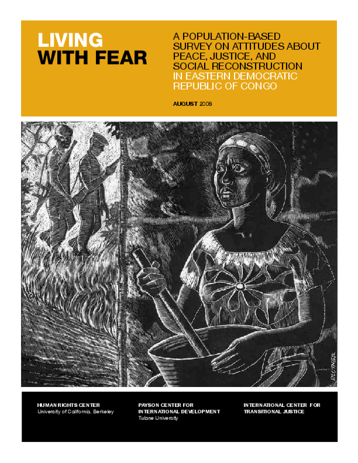 Living With Fear: A Population-Based Survey on Attitudes About Peace, Justice and Social Reconstruction in Eastern Congo