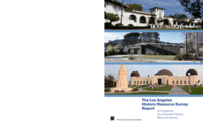 The Los Angeles Historic Resource Survey Report: A Framework for a Citywide Historic Resource Survey