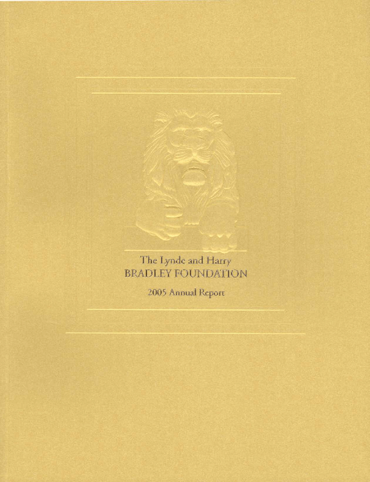Lynde and Harry Bradley Foundation Inc. - 2005 Annual Report