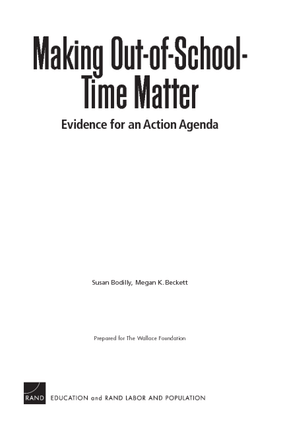 Making Out-of-School Time Matter: Evidence for an Action Agenda