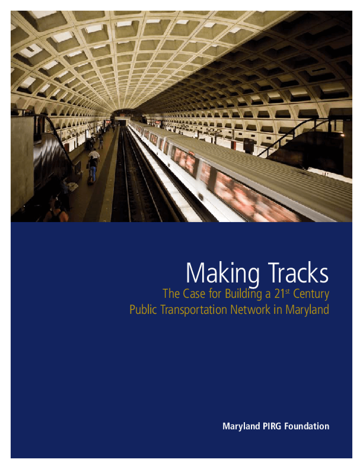 Making Tracks: The Case for Building a 21st Century Transportation Network in Maryland
