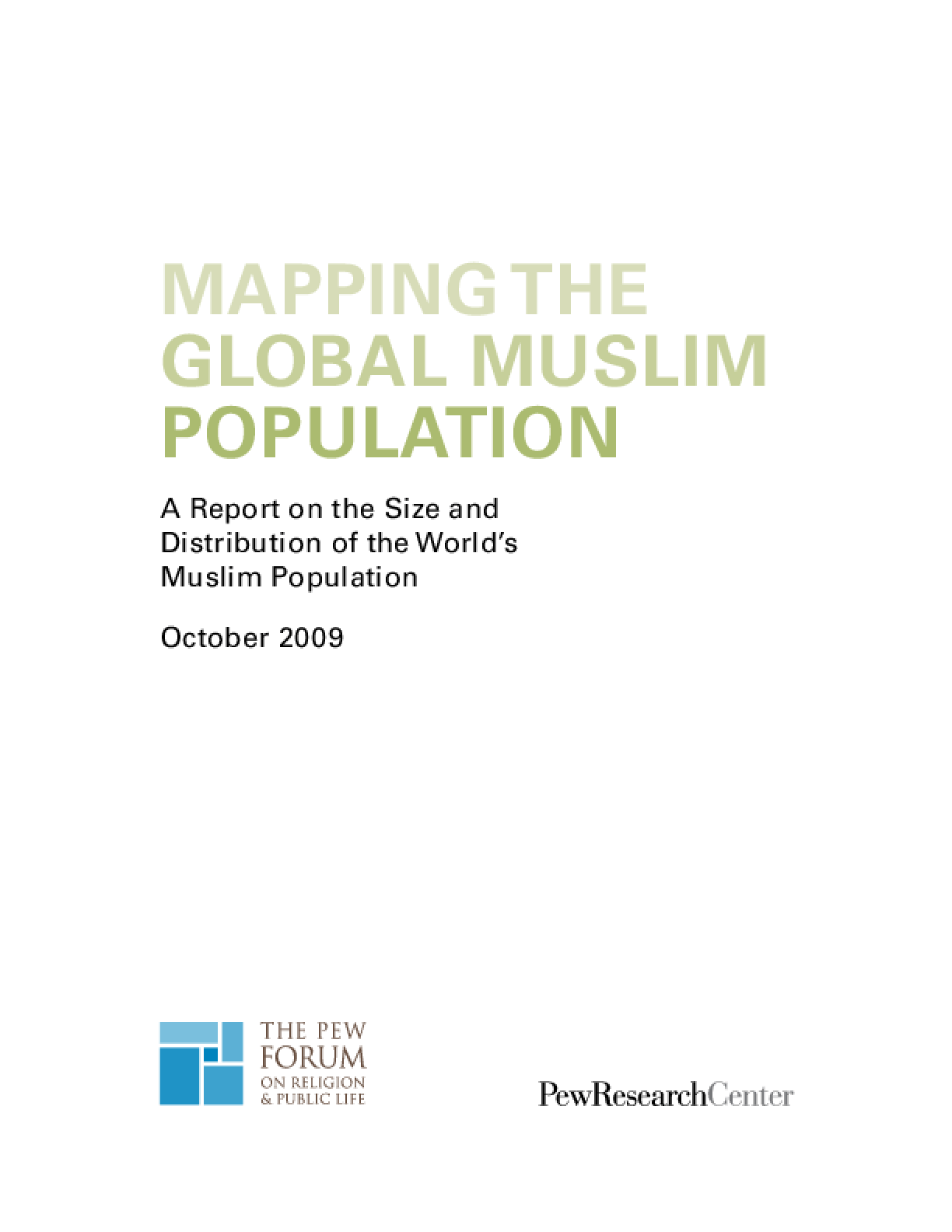 Mapping the Global Muslim Population: A Report on the Size and Distribution of the World's Muslim Population