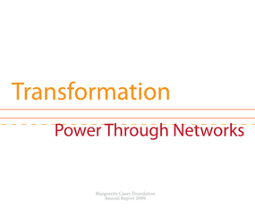 Marguerite Casey Foundation - 2009 Annual Report