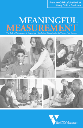 Meaningful Measurement: The Role of Assessments in Improving High School Education in the Twenty-First Century