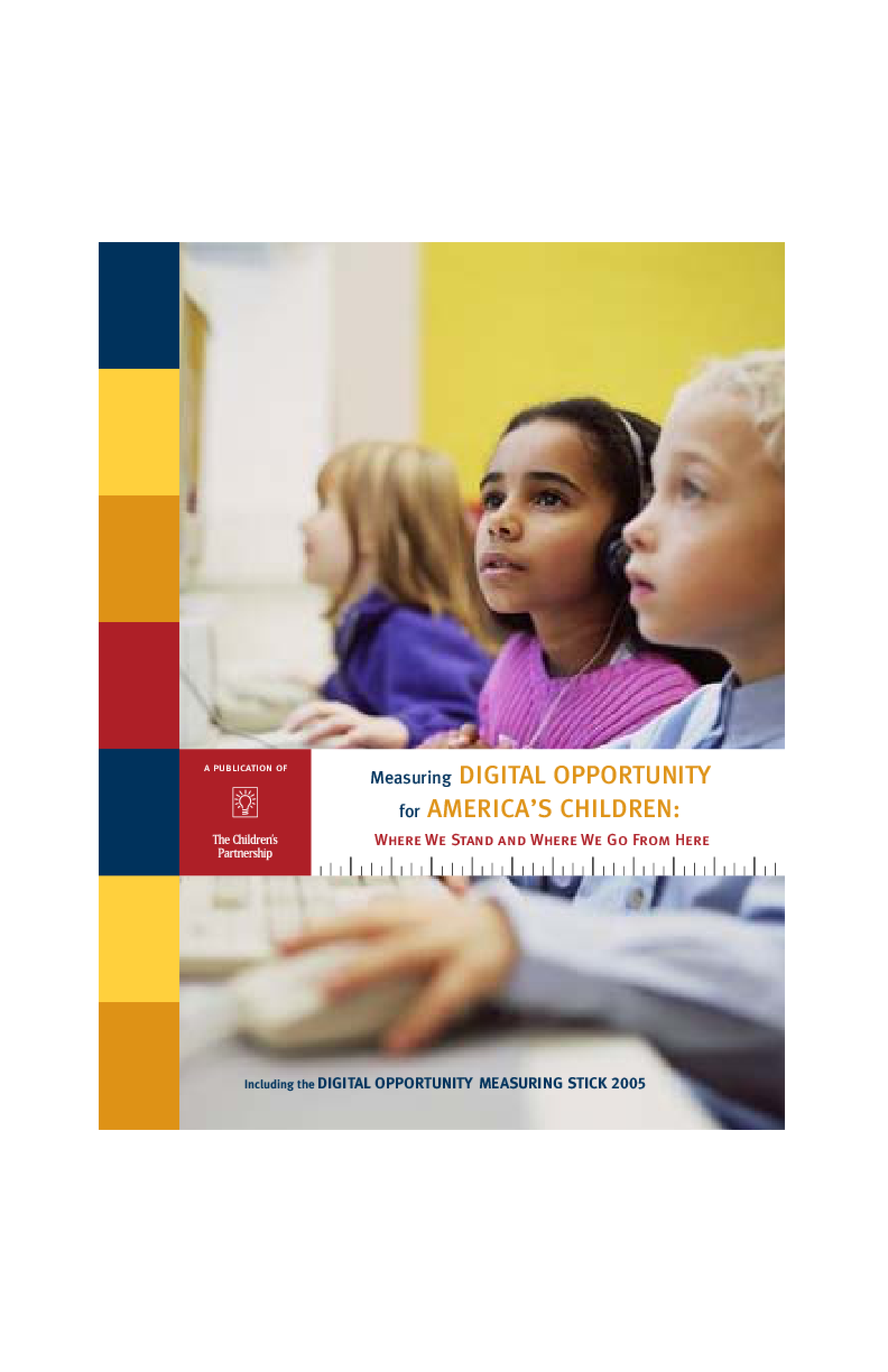 Measuring Digital Opportunity for America's Children: Where We Stand and Where We Go From Here