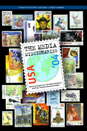 Media Missionaries: American Support for Journalism Excellence and Press Freedom Around the Globe