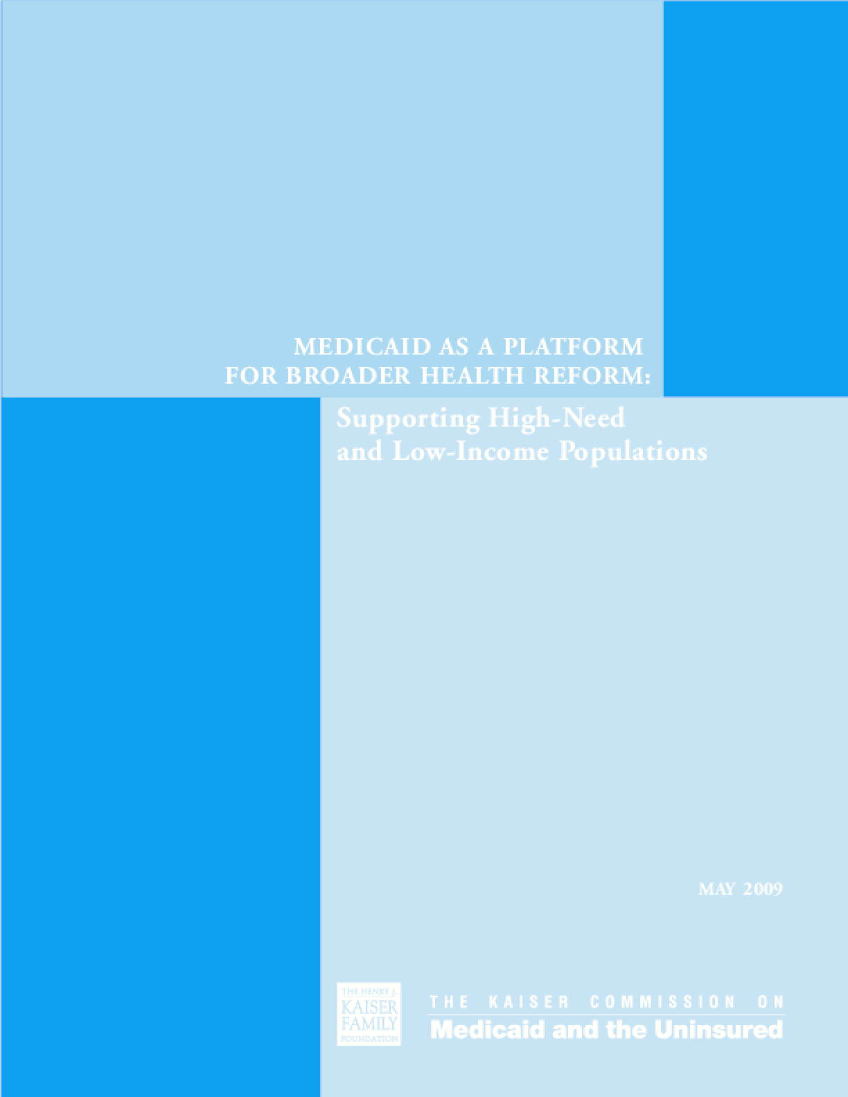 Medicaid as a Platform for Broader Health Reform: Supporting High-Need and Low-Income Populations