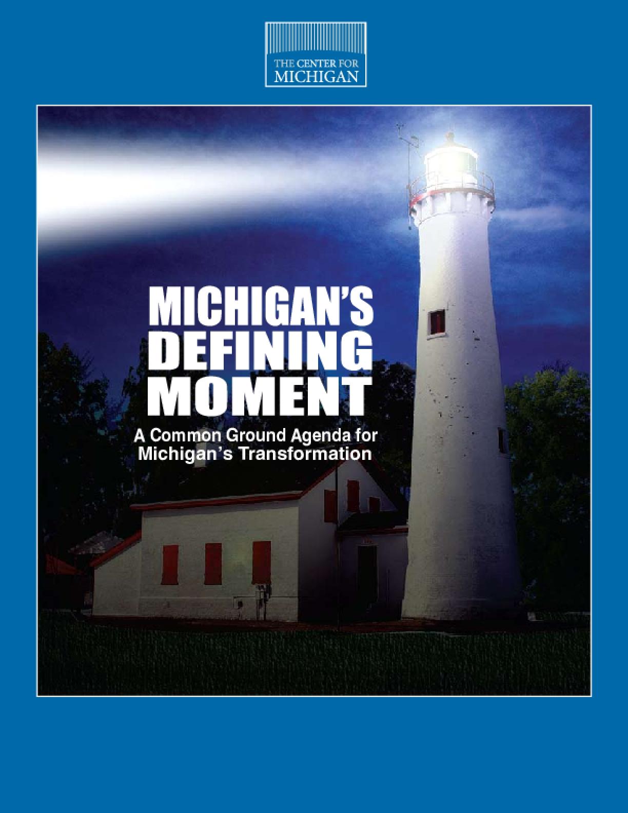 Michigan's Defining Moment: A Common Ground Agenda for Michigan's Transformation