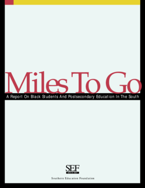 Miles To Go: A Report on Black Students and Postsecondary Education in the South