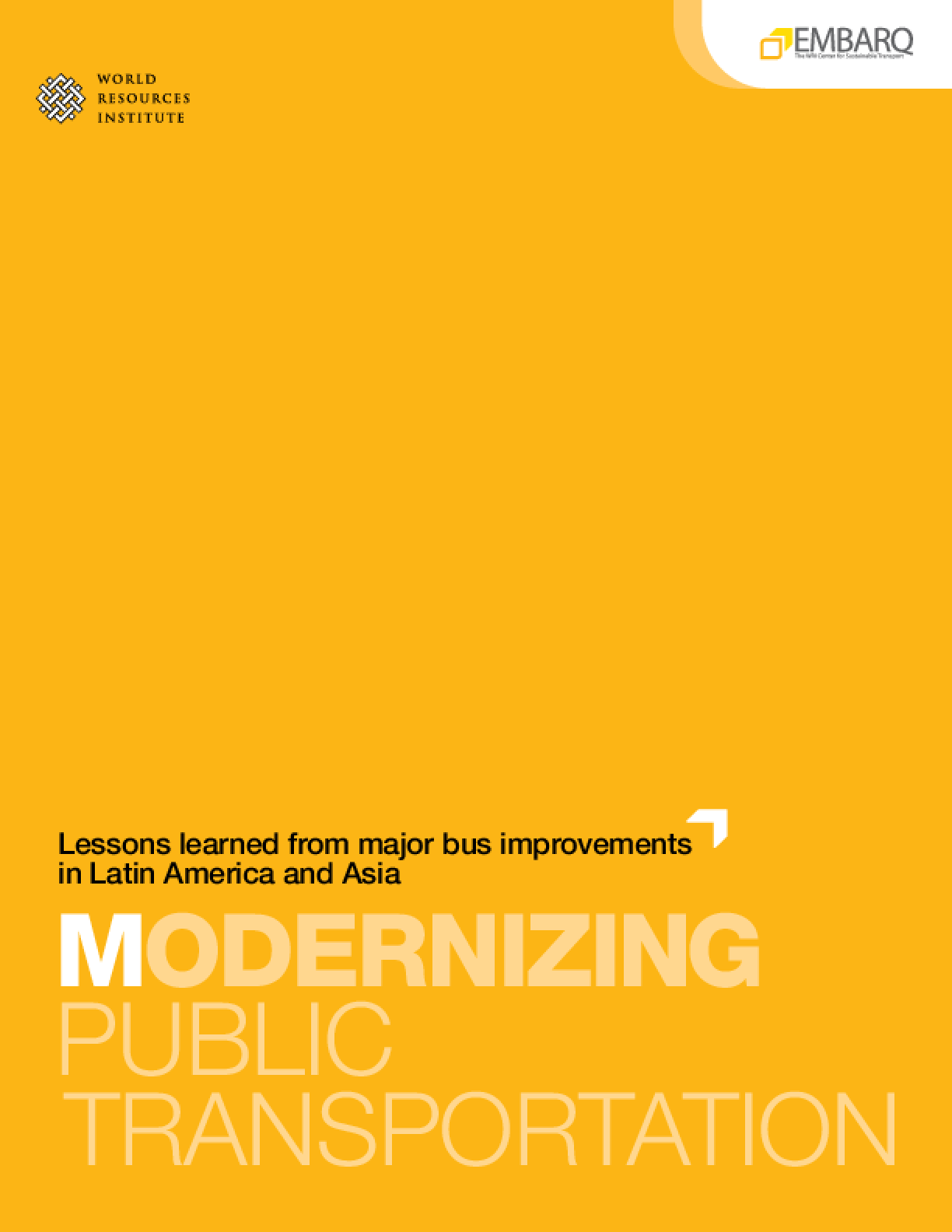Modernizing Public Transportation: Lessons Learned From Major Bus Improvements in Latin America and Asia
