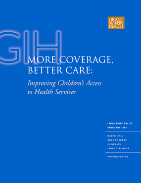 More Coverage, Better Care: Improving Children's Access to Health Services
