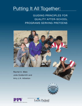Putting It All Together: Guiding Principles for Quality After-School Programs Serving Preteens