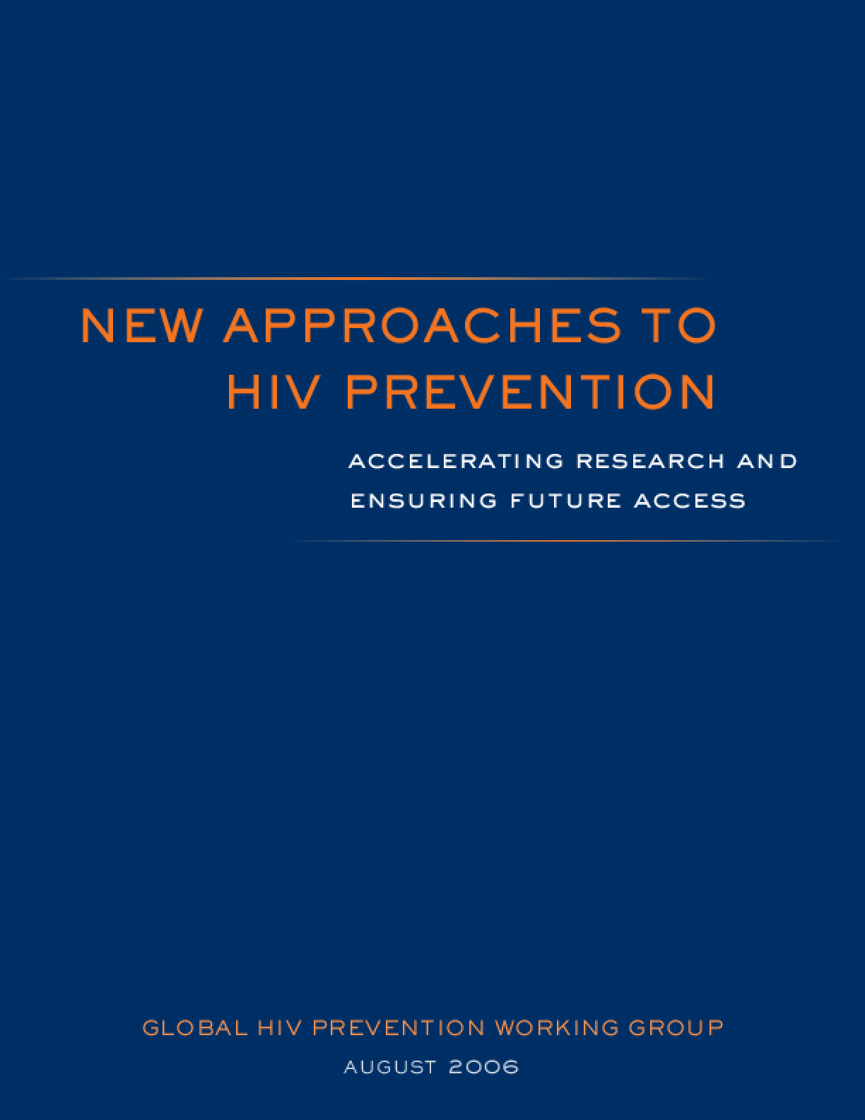 New Approaches to HIV Prevention: Accelerating Research and Ensuring Future Access