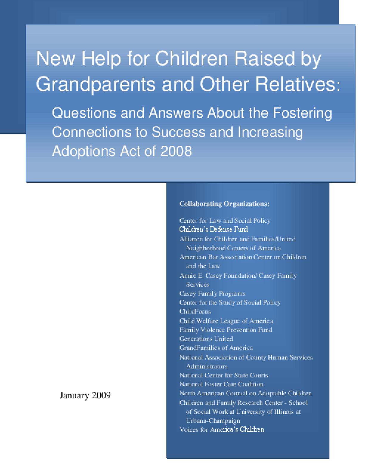 New Help for Children Raised by Grandparents and Other Relatives: Questions and Answers About the Fostering Connections to Success and Increasing Adoptions Act of 2008
