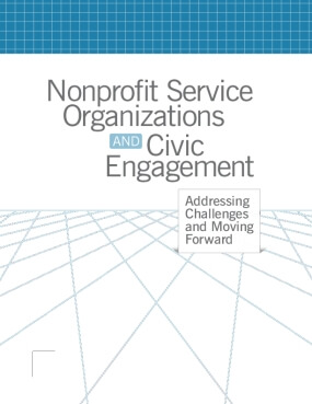 Nonprofit Service Organizations and Civic Engagement: Addressing Challenges and Moving Forward