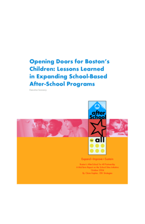 Opening Doors for Boston's Children: Lessons Learned in Expanding School-Based After-School Programs: Executive Summary