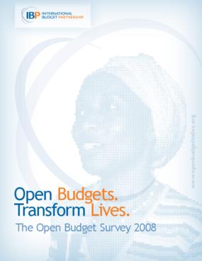 Open Budgets. Transform Lives. The Open Budget Survey 2008