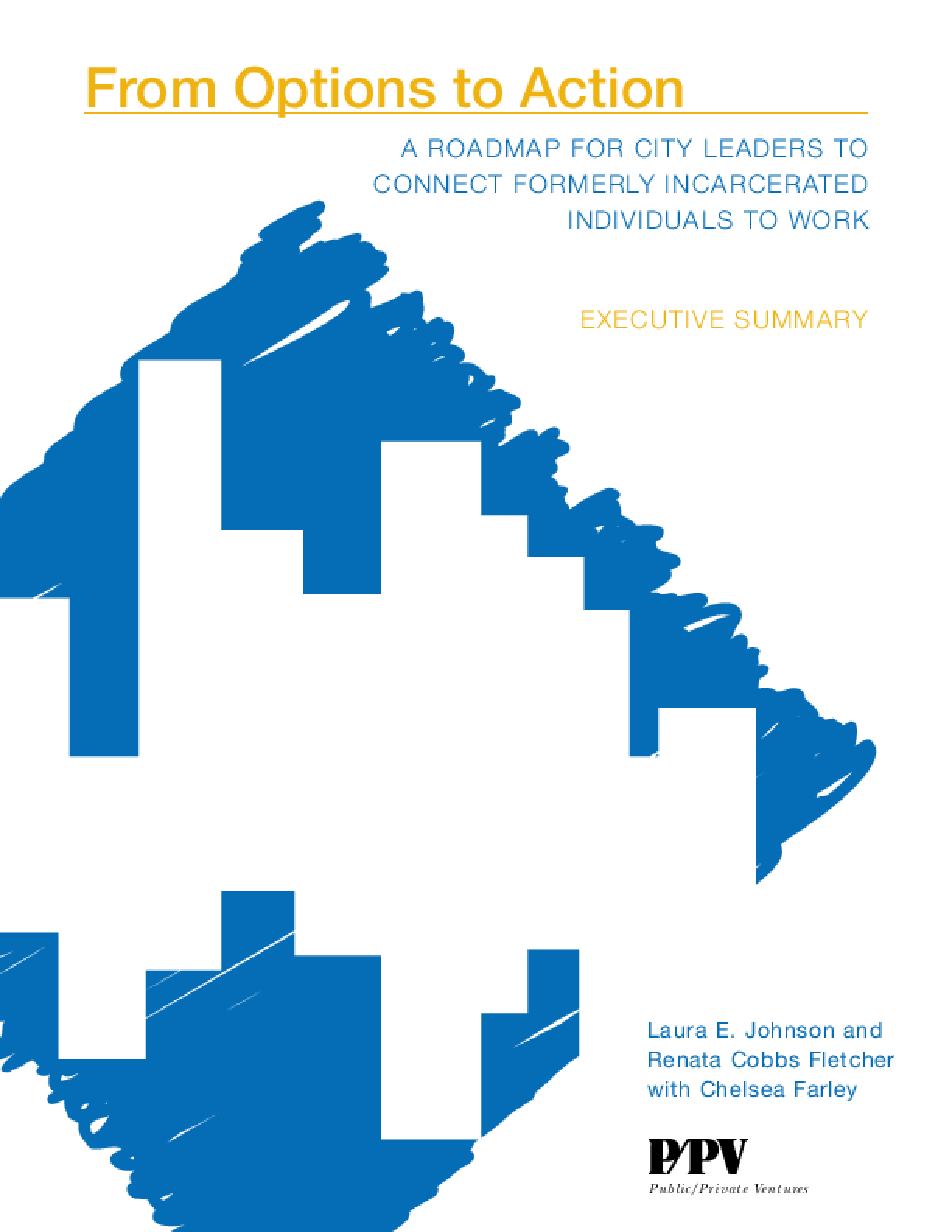 From Options to Action: A Roadmap for City Leaders to Connect Formerly Incarcerated Individuals to Work Executive Summary