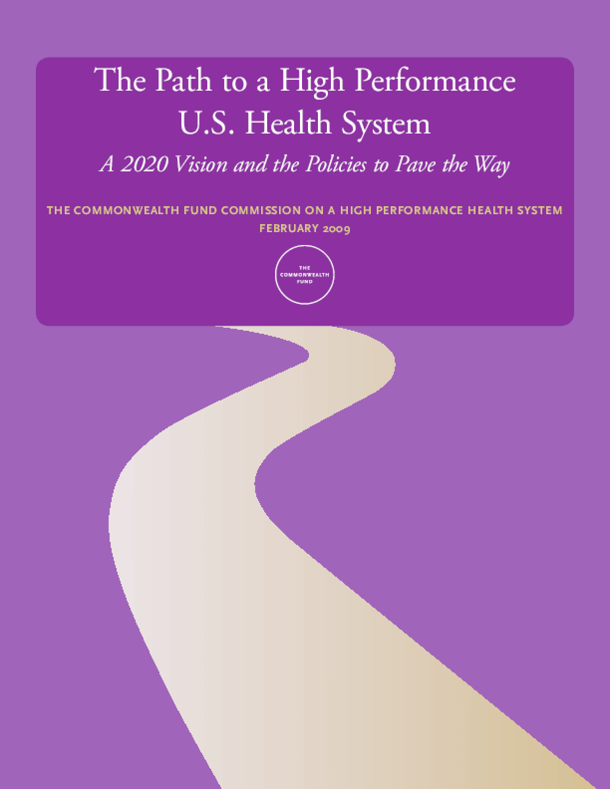 The Path to a High Performance U.S. Health System: A 2020 Vision and the Policies to Pave the Way