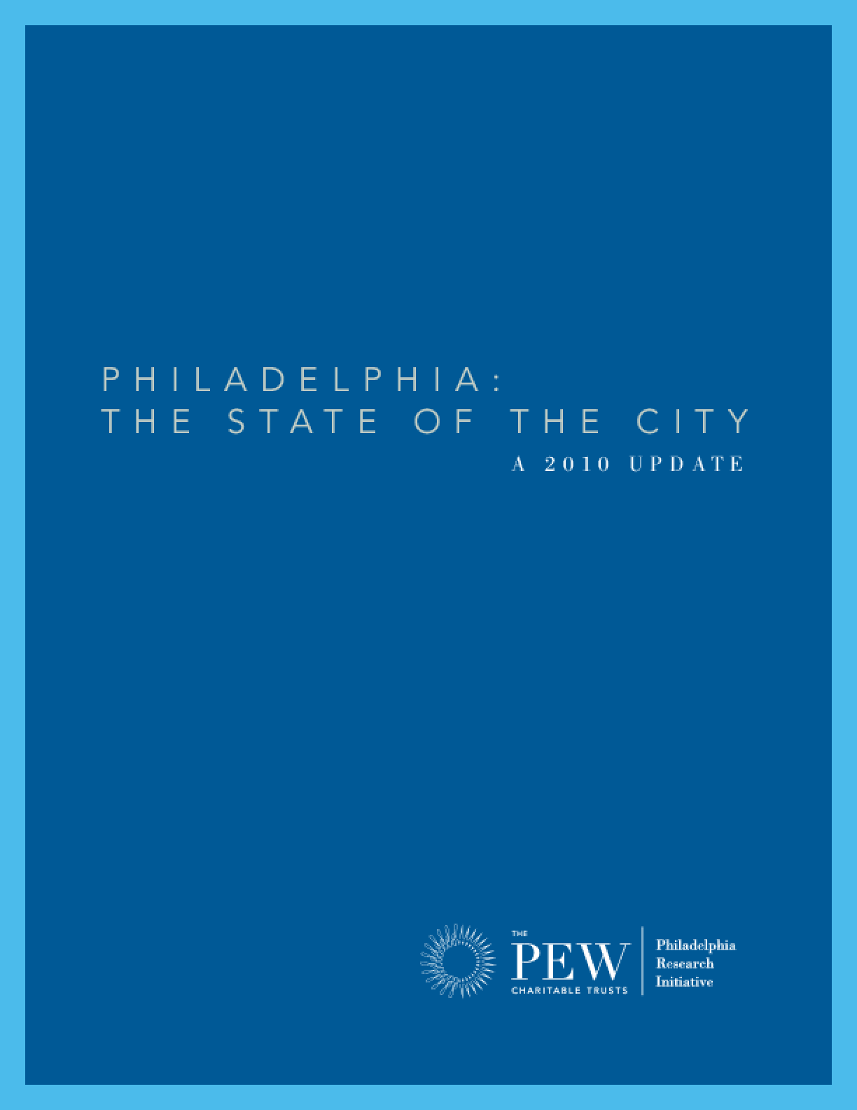 Philadelphia: The State of the City -- A 2010 Update