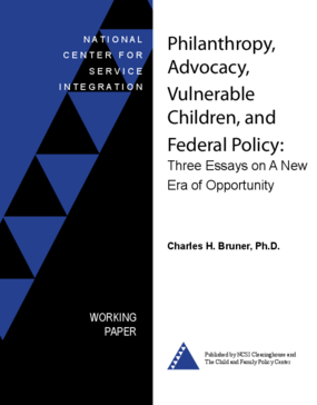 Philanthropy, Advocacy, Vulnerable Children, and Federal Policy: Three Essays on a New Era of Opportunity