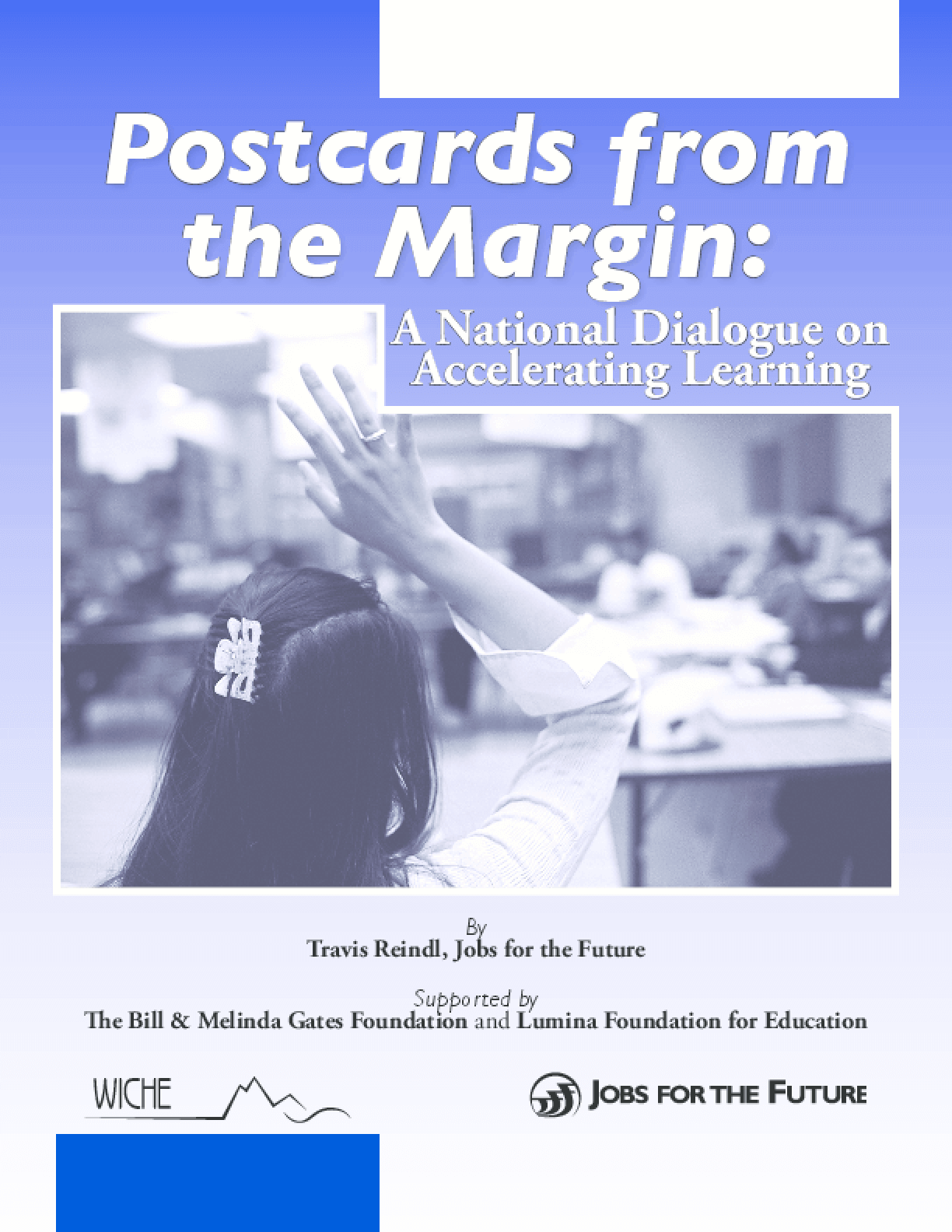 Postcards From the Margin: A National Dialogue on Accelerated Learning