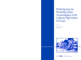 Predicting Success, Preventing Failure: An Investigation of the California High School Exit Exam