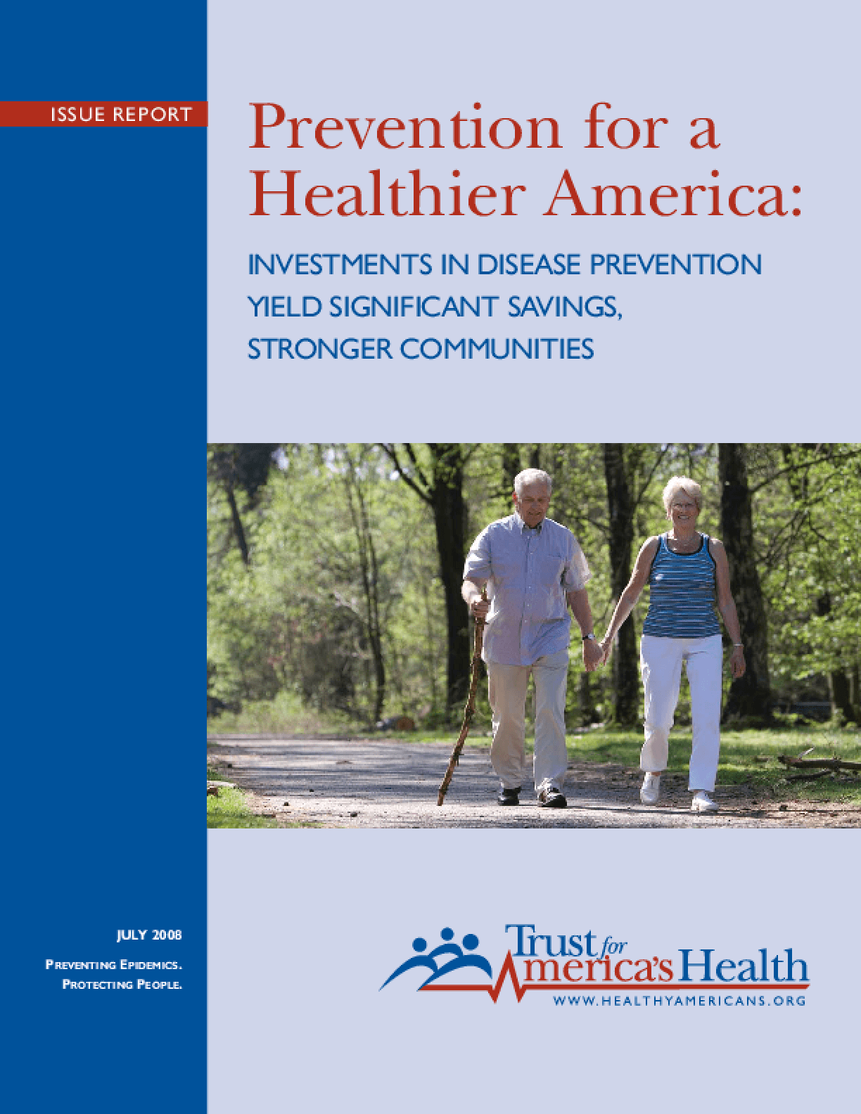 Prevention for a Healthier America: Investments in Disease Prevention Yield Significant Savings, Stronger Communities