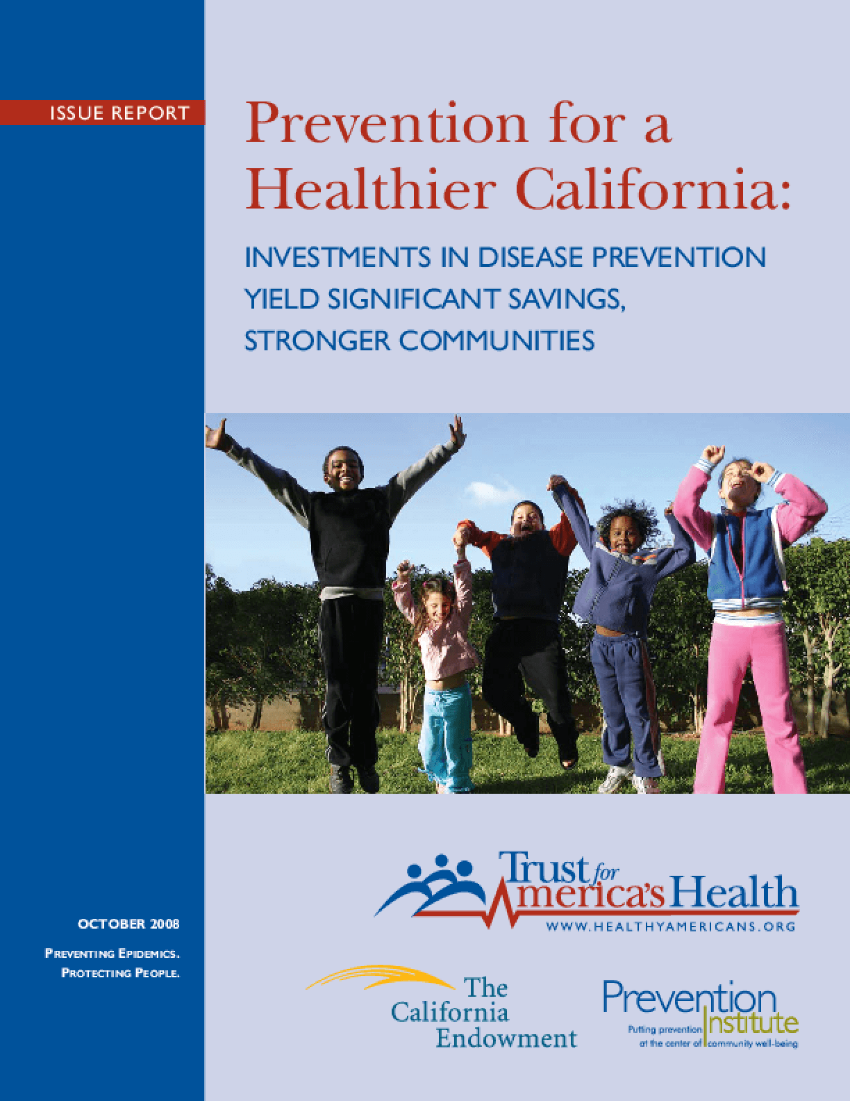 Prevention for a Healthier California: Investments in Disease Prevention Yield Significant Savings, Stronger Communities