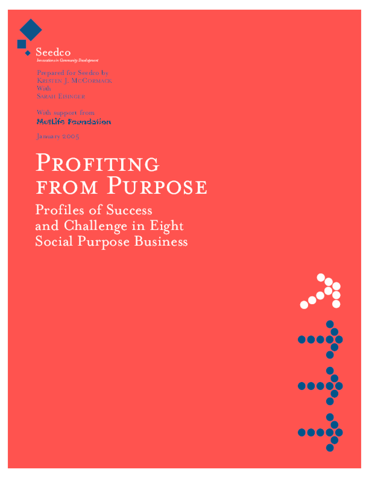 Profiting From Purpose: Profiles of Success and Challenge in Eight Social Purpose Businesses