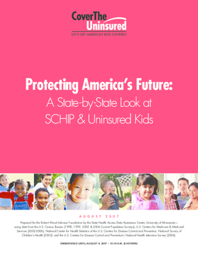 Protecting America's Future: A State-by-State Look at SCHIP and Uninsured Kids