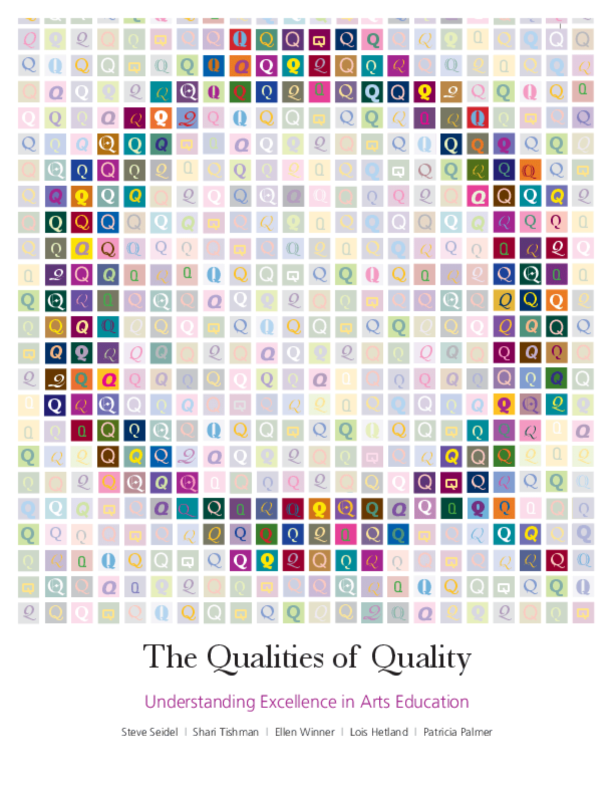 Qualities of Quality: Understanding Excellence in Arts Education, The