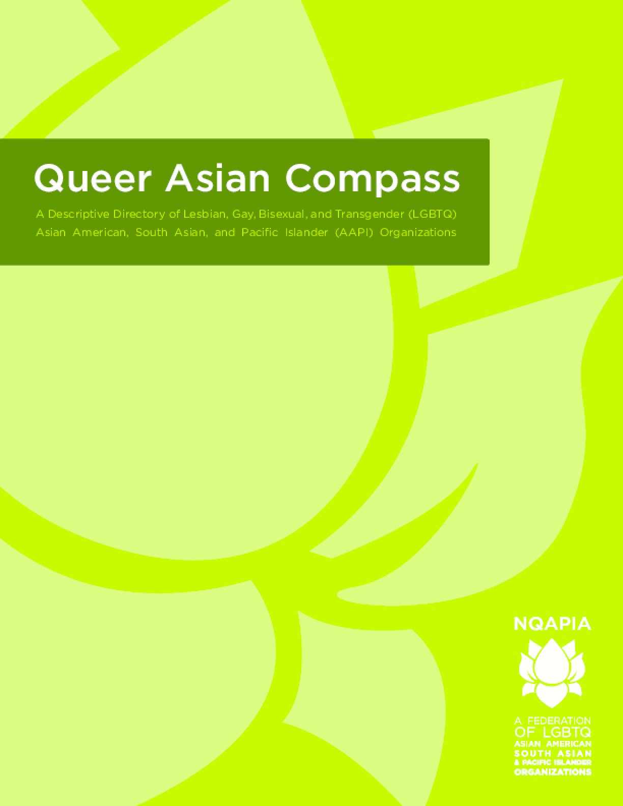 Queer Asian Compass: A Descriptive Directory of Lesbian, Gay, Bisexual, and Transgender (LGBTQ) Asian American, South Asian, and Pacific Islander (AAPI) Organizations