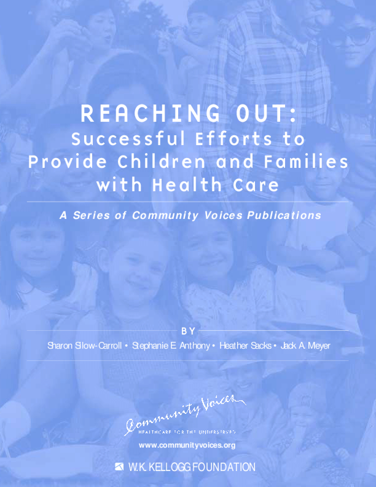 Reaching Out: Successful Efforts to Provide Children and Families With Health Care