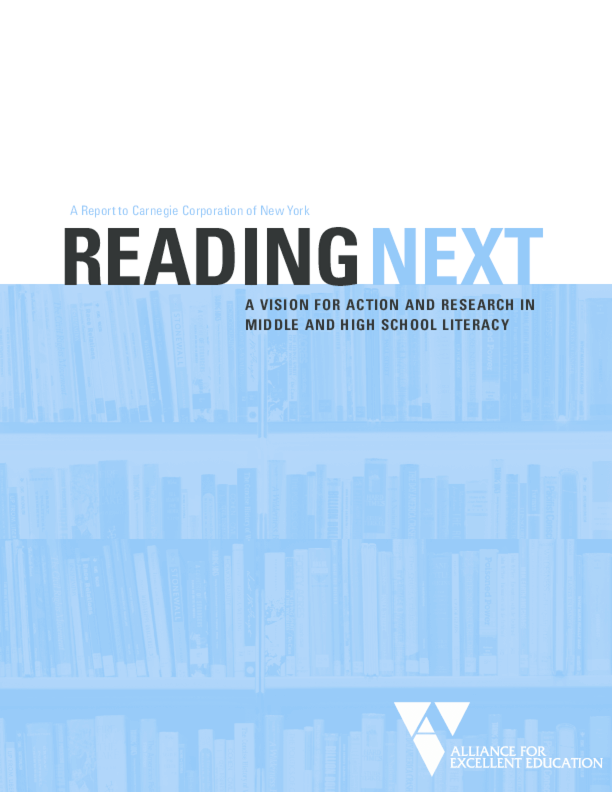 Reading Next: A Vision for Action and Research in Middle and High School Literacy