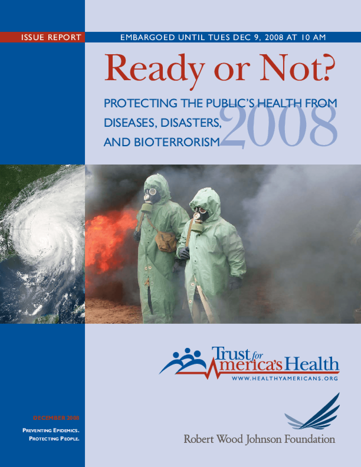 Ready or Not? Protecting the Public's Health From Diseases, Disasters, and Bioterrorism, 2008