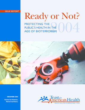 Ready or Not? Protecting the Public's Health in the Age of Bioterrorism, 2004