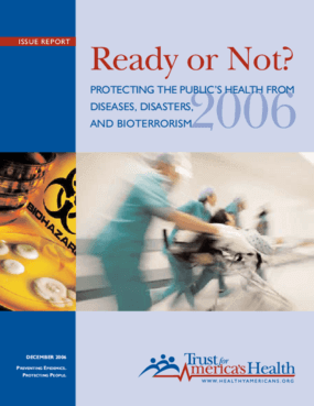Ready or Not? Protecting the Public's Health in the Age of Bioterrorism, 2006