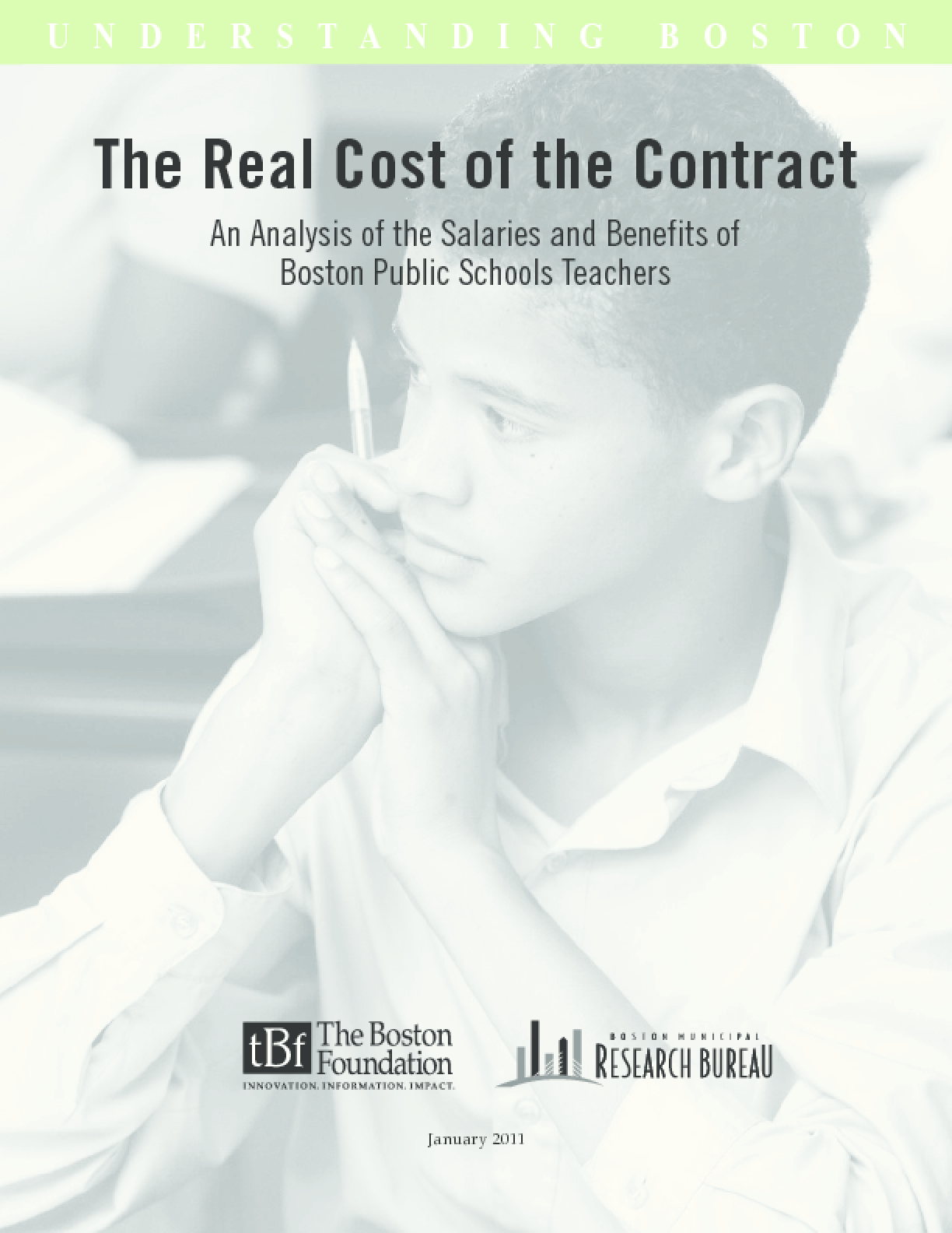 Real Cost of the Contract: An Analysis of Salary & Benefits of Boston Public School Teachers, The
