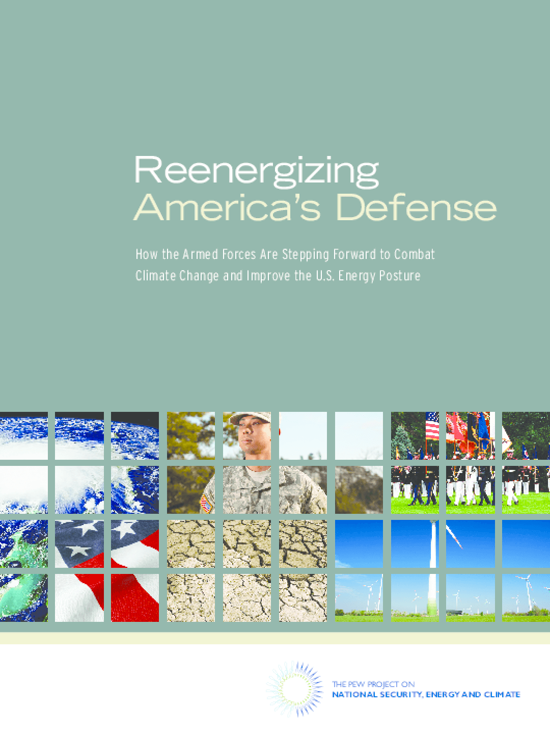 Reenergizing America's Defense: How the Armed Forces Are Stepping Forward to Combat Climate Change and Improve the U.S. Energy Posture