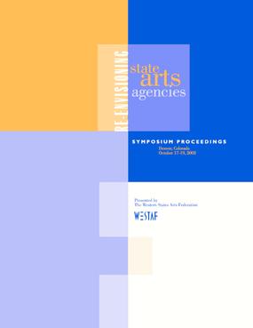 Re-Envisioning State Arts Agencies -- Symposium Proceedings